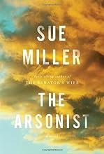 The Arsonist: A novel