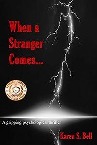 When A Stranger Comes by Karen S. Bell ebook deal