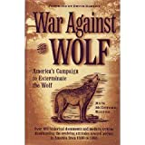 War Against the Wolf : America's Campaign to Exterminate the Wolf, , 0896582647