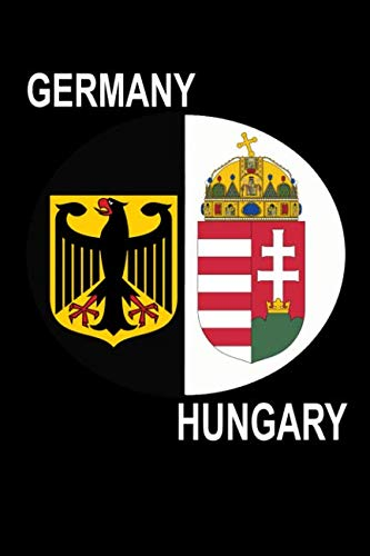 Hungary & Germany: The Dual National Pride Emblem Notebook