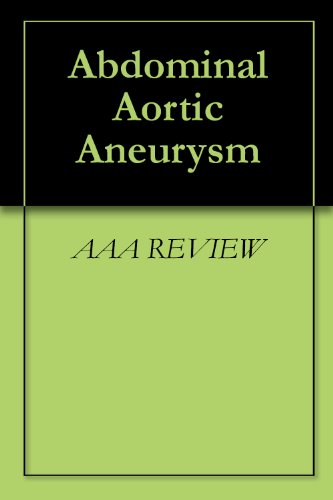 Abdominal Aortic Aneurysm By REVIEW AAA