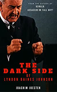 The Dark Side Of Lyndon Baines Johnson by Joachim Joesten ebook deal
