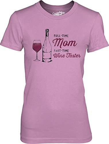 Crazy Dog TShirts - Womens Full Time Mom Part Time Wine Taster Funny Drinking T shirt - Camiseta Para Mujer