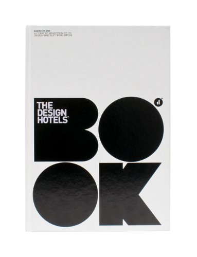 The Design Hotels Book: Edition 2009