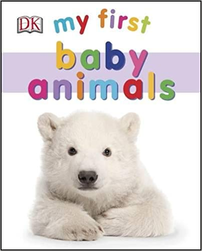 «My First Baby Animals»: por DK 978-0241273166 ePUB iBook PDF