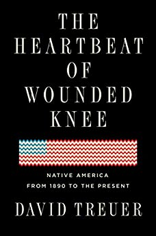The Heartbeat of Wounded Knee: Native America from 1900 to the Present