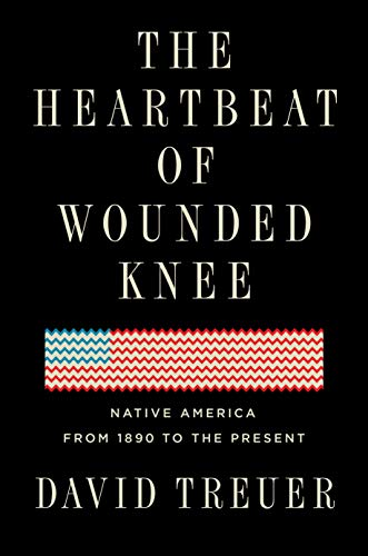 Cover of The Heartbeat of Wounded Knee: Native America from 1890 to the Present