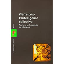L'intelligence collective (Poches essais t. 27) (French Edition)