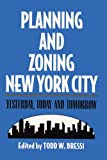 img - for Planning and Zoning New York City: Yesterday, Today and Tomorrow book / textbook / text book