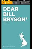 Dear Bill Bryson: Footnotes from a Small Island