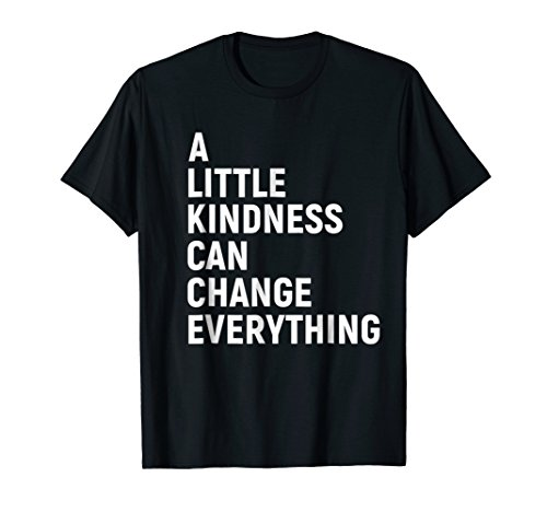 A Little Kindness Can Change Everything Kind T-shirt by Love Kindness Equality Tees