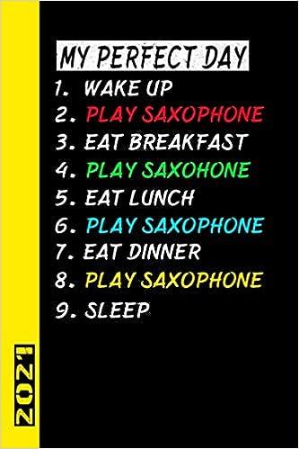 Calendrier 2021 Ca Peut Servir My Perfect Day Play Saxophone 2021: Français! Mon calendrier pour
