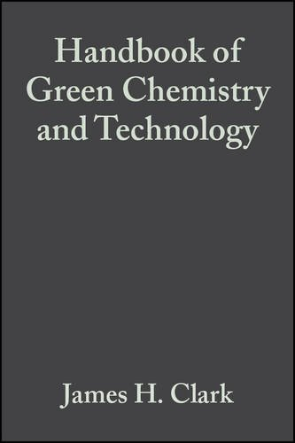 Download Handbook of Green Chemistry and Technology by James H. Clark (2002-03-08) ebook