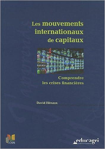 Livre Les mouvements internationaux de capitaux : Comprendre les crises financières epub pdf