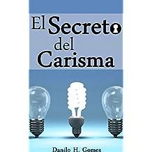 El Secreto del Carisma (Spanish Edition)