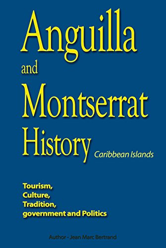 Anguilla and Montserrat History, Caribbean Islands: Tourism, Culture, Tradition, government and Politics