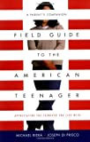 Field Guide to the American Teenager, Michael Riera and Joseph Diprisco, 0738205192