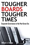 Tougher Boards for Tougher Times: Corporate Governance in the Post-Enron Era