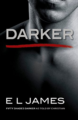 Book cover from Darker: Fifty Shades Darker as Told by Christian (Fifty Shades of Grey Series) by E L James