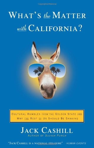 Download What's the Matter with California?: Cultural Rumbles from the Golden State and Why the Rest of Us Should Be Shaking pdf epub