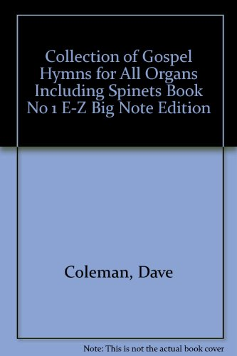 Collection of Gospel Hymns for All Organs Including Spinets Book No 1 E-Z Big Note Edition