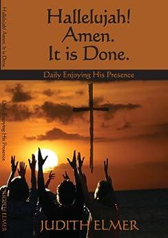 Hallelujah! Amen. It is Done. by [Elmer, Judith]