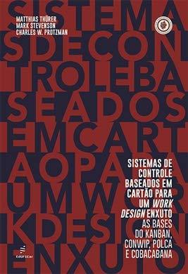 SISTEMAS DE CONTROLE BASEADOS EM CARTAO PARA UM WORK DESIGN ENXUTO