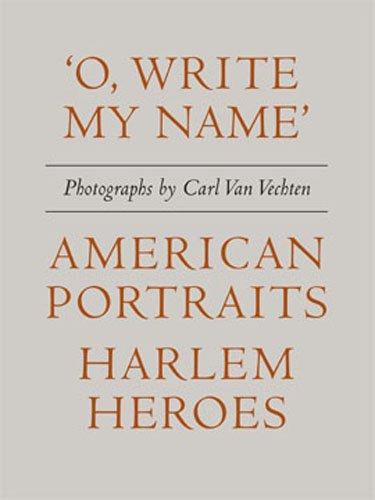 'O, Write My Name' : American Portraits, Harlem Heroes