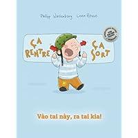 Ça rentre, ça sort ! Vào tai này, ra tai kia!: Un livre d'images pour les enfants (Edition bilingue français-vietnamien)