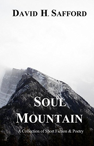 Safford Collection (Soul Mountain: A Collection of Short Fiction and Poetry)