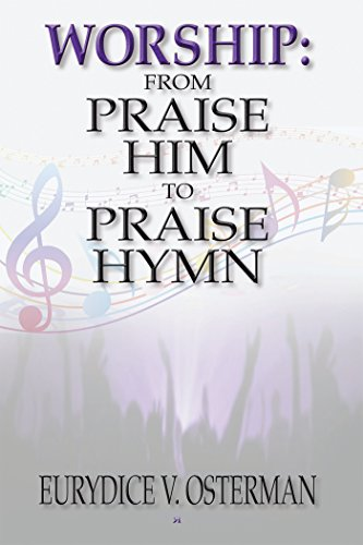 Worship: from Praise Him to Praise Hymn by [Osterman, Eurydice V.]