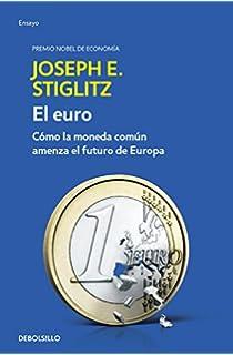 El euro: Cómo la moneda común amenaza el futuro de Europa (ENSAYO-ECONOMÍA