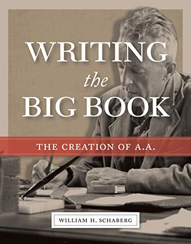 Writing the Big Book: The Creation of A.A., used for sale  Delivered anywhere in USA