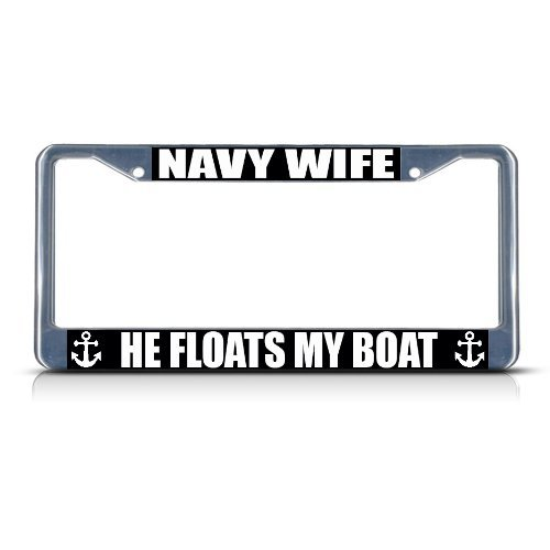 zhangjialicense Navy Wife HE Floats My Boat Aluminum Metal Heavy License Plate Frame Tag Border Aluminum Screws and 2 Holes