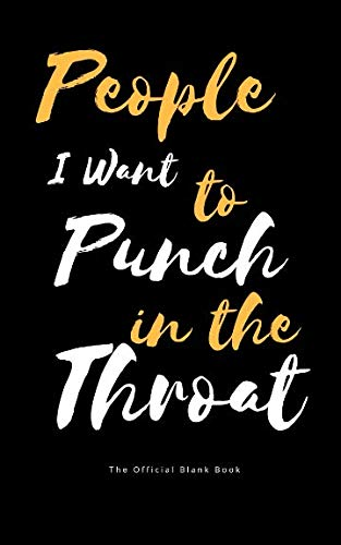 (People I Want to Punch in the Throat: The Official Blank)
