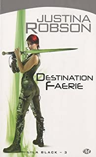 Lila Black, tome 3 : Destination Faerie par Justina Robson