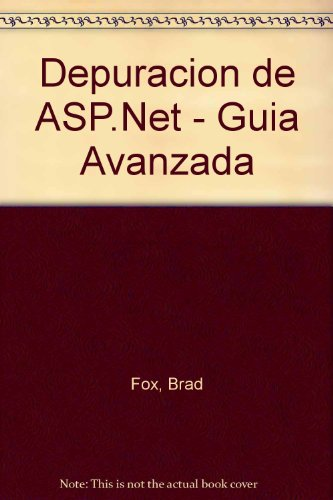 Depuracion de ASP.Net - Guia Avanzada (Spanish Edition) by Prentice Hall