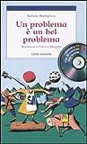 Un problema è un bel problema. Con CD Audio