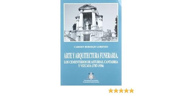 Los cementerios de Asturias, Cantabria y Vizcaya: Amazon.es: Carmen Bermejo Lorenzo: Libros