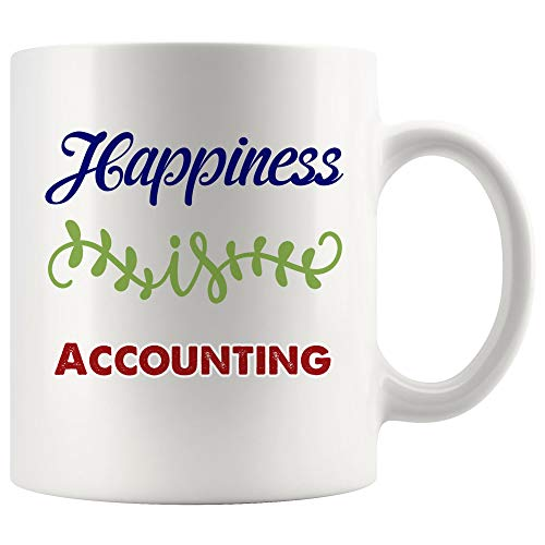 (Happiness Is Accounting Mug Coffee Cup Tea Mugs Gift - Happy Place Study Tax Accountant Assistant AUDITING CREDIT Cost Budget FINANCIAL Analyst Auditor CFO Student School)