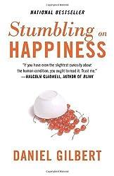 Stumbling on Happiness by Gilbert, Daniel [Vintage, 2007] ( Paperback ) [Paperback]