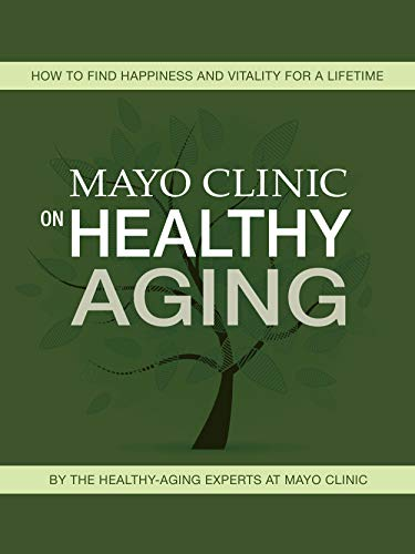 Mayo Clinic on Healthy Aging (Healthy Lifestyle Book 4)