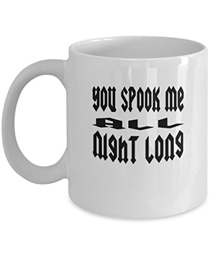 You Spook Me All Night Long Black Font coffee -