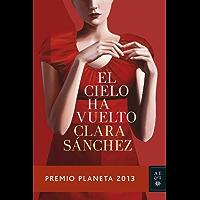 El cielo ha vuelto: Premio Planeta 2013 (Spanish Edition)