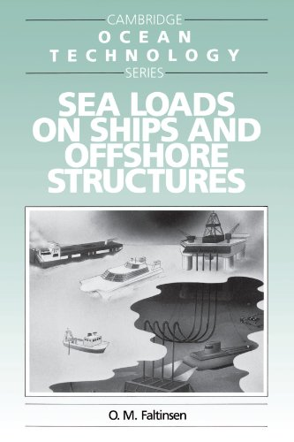 Offshore Series - Sea Loads on Ships and Offshore Structures (Cambridge Ocean Technology Series)