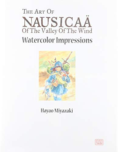 The Art of Nausicaa of the Valley of the Wind: Watercolor Impressions (Studio Ghibli Library) by Hayao Miyazaki ( 2011 ) Hardcover