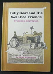 Billy Goat and his well-fed friends (An I can read book)