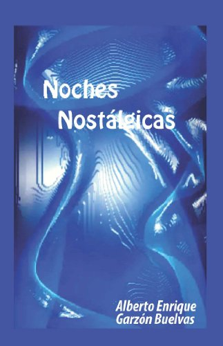 Noches Nostálgicas (Spanish Edition) by [Garzón Buelvas, Alberto Enrique]