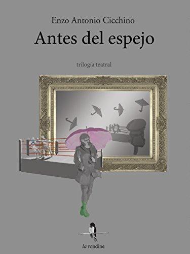 Antes del espejo (Spanish Edition) by [Enzo Antonio Cicchino]