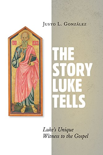 The story luke tells lukes unique witness to the gospel kindle the story luke tells lukes unique witness to the gospel by gonzalez justo fandeluxe Gallery